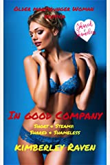 In Good Company: Older Man/Younger Woman Erotica (Short & Steamy: Shared & Shameless) Kindle Edition