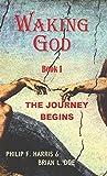 Waking God  Book I: The Journey Begins