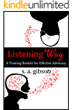Listening Way: A Training Booklet for Effective Advocacy