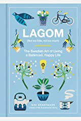 Lagom: Not Too Little, Not Too Much: The Swedish Art of Living a Balanced, Happy Life Kindle Edition