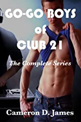 Go-Go Boys of Club 21: The Complete Series Kindle Edition