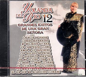 Yolanda Del Rio - 12 Grandes Exitos De Una Gran Senora: Yolanda Del Rio - Amazon.com Music