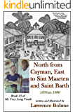 North to Cayman, East To Sint Maarten and Saint Barth (My Very Long Youth, Book 13)