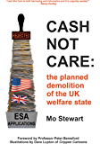 Cash Not Care: the planned demolition of the UK welfare state