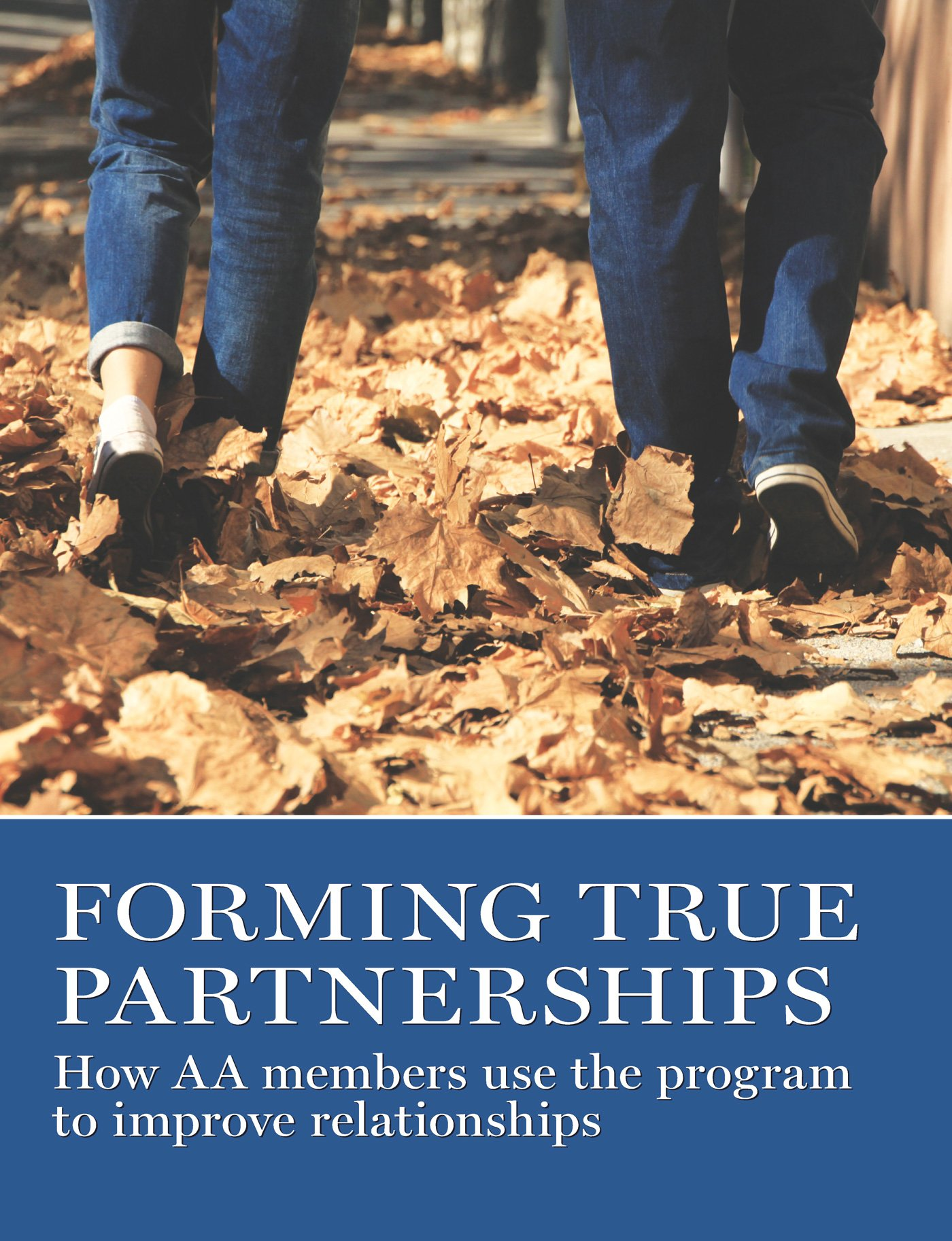 Forming True Partnerships  How AA Members Use The Program To Improve Relationships  English Edition
