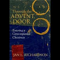 Through the Advent Door: Entering a Contemplative Christmas