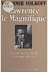 Lawrence le Magnifique: Essai sur Lawrence Durrell et le roman relativiste (French Edition) Kindle Edition