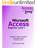 Learning Microsoft Access 2013 Beginner Level 1: Build Databases with Microsoft Access (Access Learning Zone)