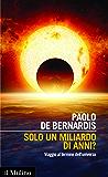 Solo un miliardo di anni?: Viaggio al termine dell'universo (Intersezioni)