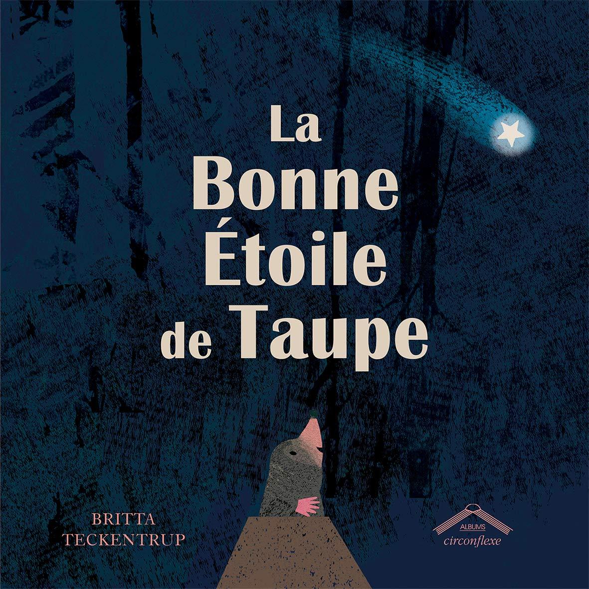 Amazon.fr - La bonne étoile de taupe - TECKENTRUP, BRITTA - Livres