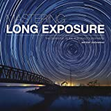 Mastering Long Exposure: The Definitive Guide for Photographers