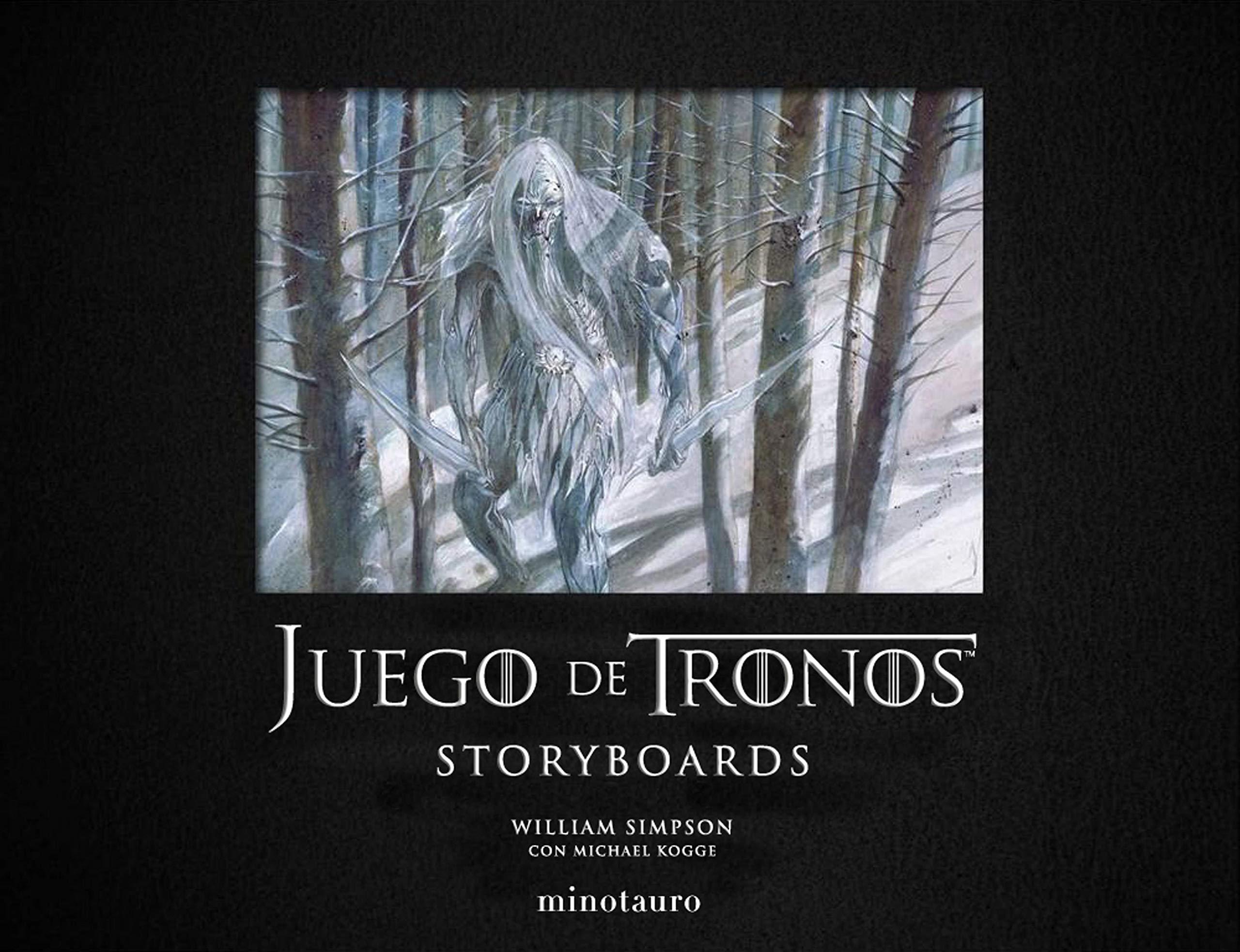 Juego de Tronos. Storyboards (Series y Películas): Amazon.es: Kogge, Michael, Simpson, William, Martínez Fernández, Juan Pascual: Libros