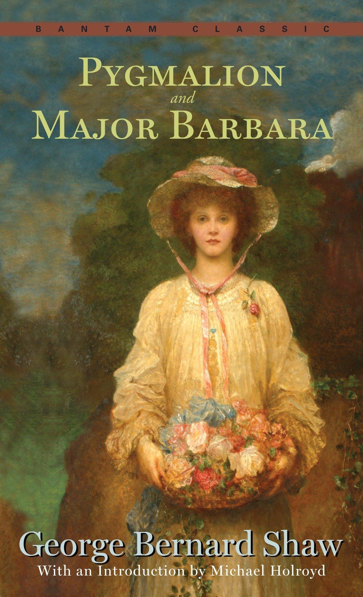 pygmalion and major barbara bantam classics