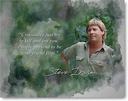 Amazon Com Ramini Brands Steve Irwin People Pretend Inspirational Quote 8 X 10 Unframed Print Decorative Wall Art Great Gift For Crocodile Hunter Fans And Nature Lovers Posters Prints