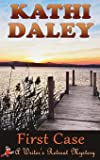 First Case (Writers Retreat Southern Mystery Book 1) (Writers Retreat Southern Seashore Mystery) (Volume 1)