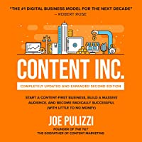 Content Inc.: Completely Updated and Expanded Second Edition: Start a Content-First Business, Build a Massive Audience…