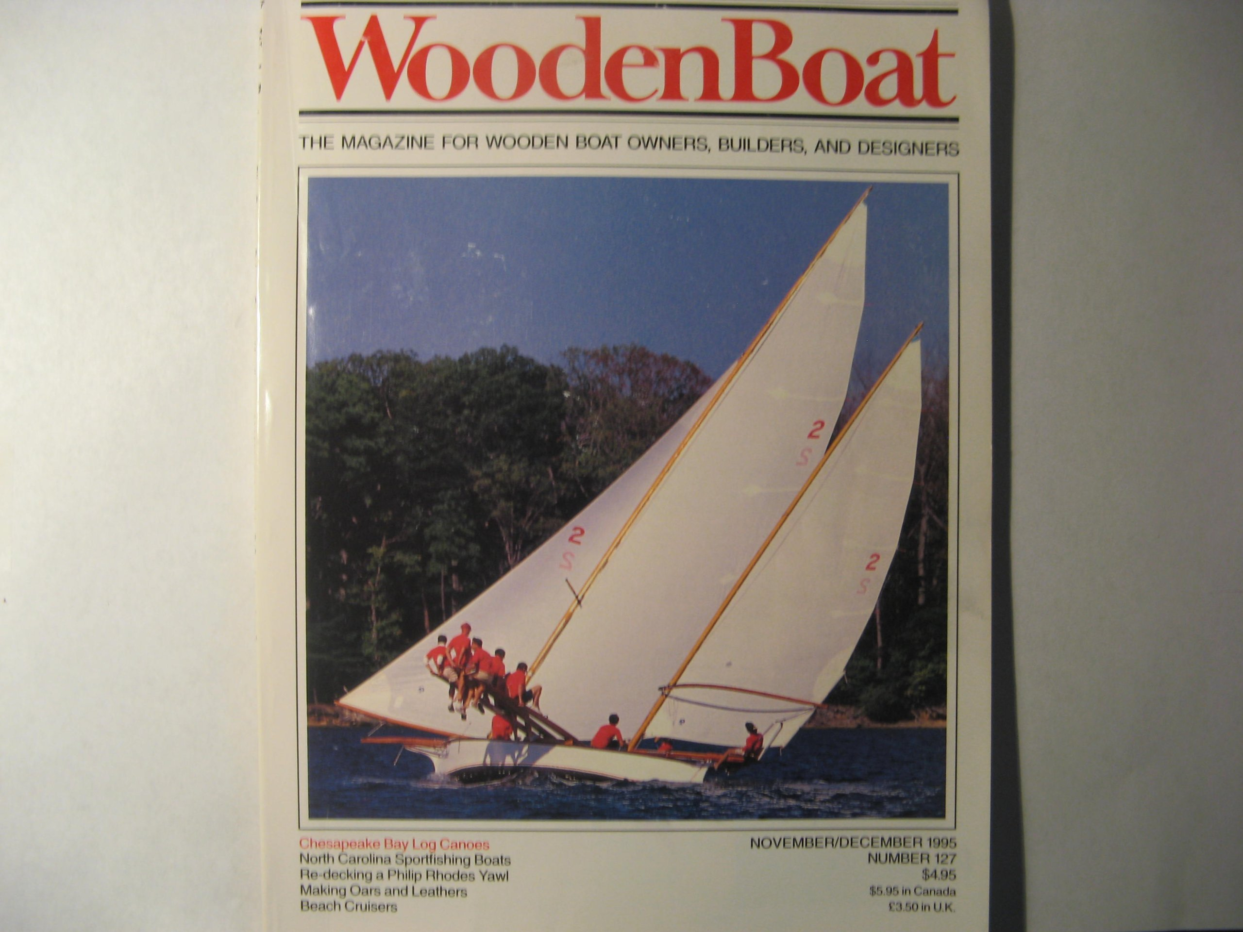 Wooden Boat. WoodenBoat. The Magazine for Wooden Boat Owners, Builders, and Designers. November December 1995. Number 127 (Bilge Pumps, Oars & Leathers, John P. Gardner, Racing Log Canoes, Beach Cruisers, The Carolina Boat Works - the sportfishing boats of Dare County, NC, Redecking COPPERHEAD - A top-notch rejuvenation for a Philip Rhodes yawl, Building Daisy - Part II)