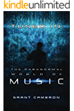 Tuned-In: The Paranormal World of Music