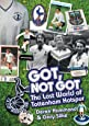Got, Not Got: Spurs: The Lost World of Tottenham Hotspur