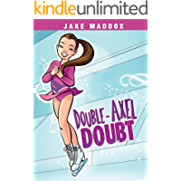 Double-Axel Doubt (Jake Maddox Girl Sports Stories)