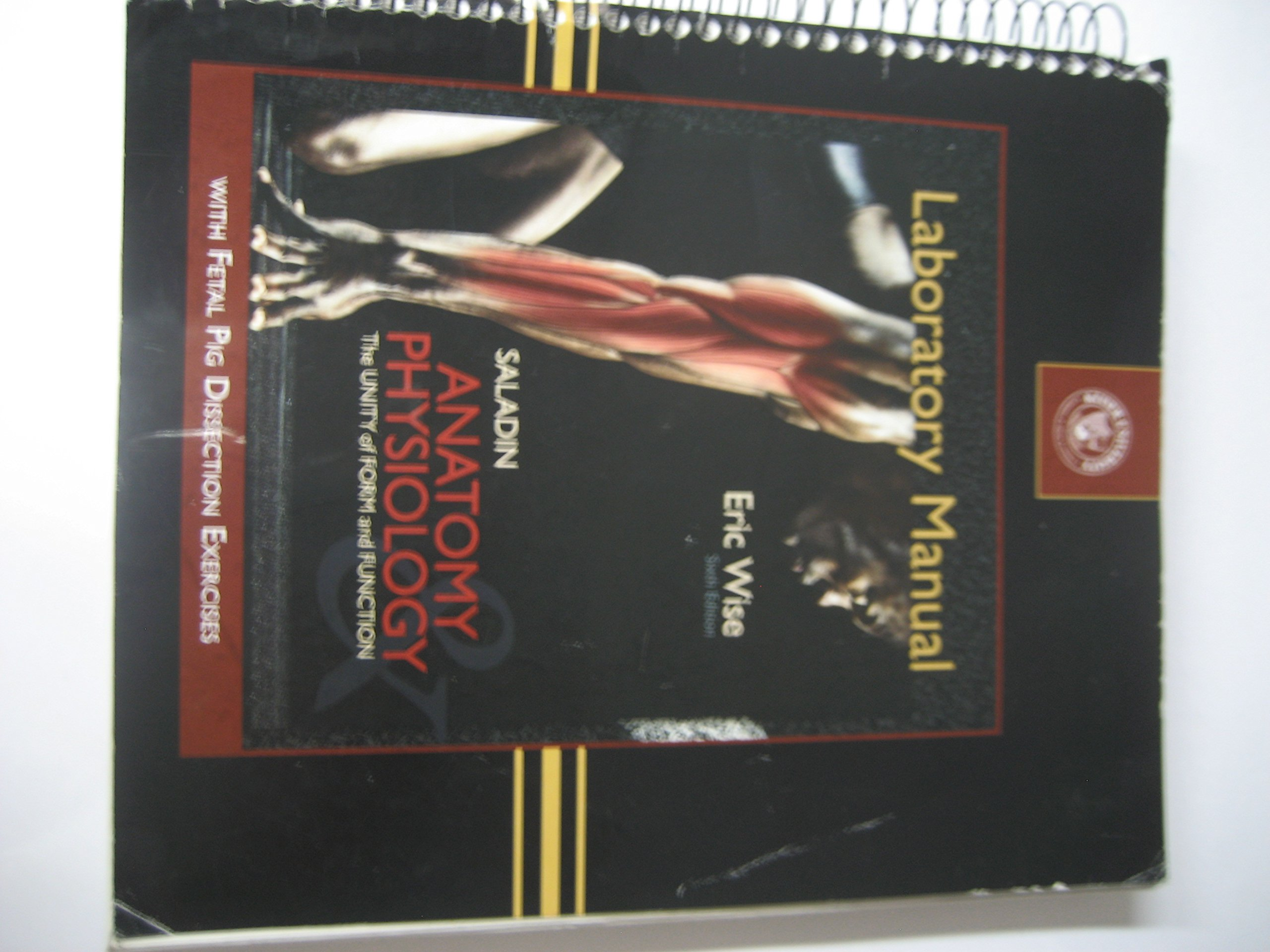 Laboratory Manual, Saladin Anatomy and Physiology: The Unity of Form ...