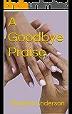 A Goodbye Praise