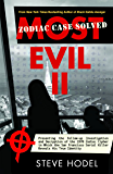 Most Evil II: Presenting the Follow-Up Investigation and Decryption of the 1970 Zodiac Cipher in which the San Francisco…