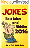 Jokes : Best Jokes and Riddles 2016 (Jokes, Funny Jokes, Best jokes, Funny Books, jokes free,  Jokes for Kids and Adults)