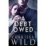 A Debt Owed (A Dark Billionaire Romance) (The Debt Duet Book 1)