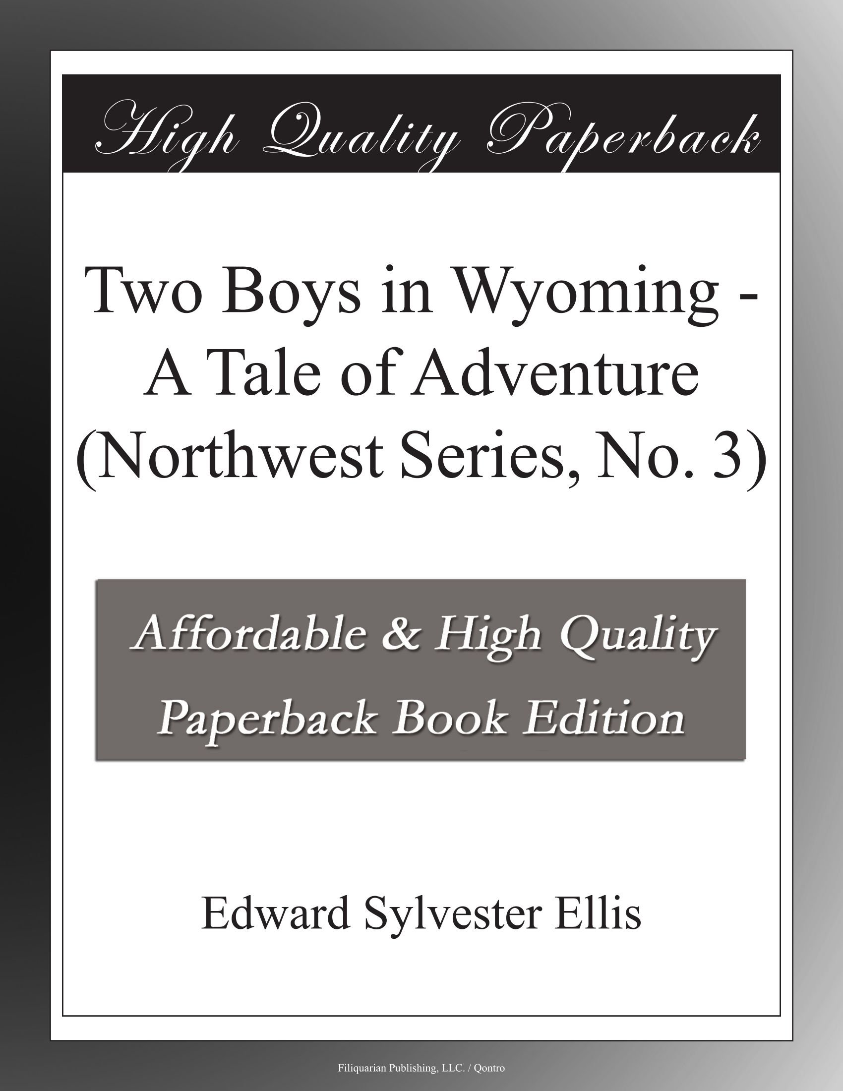 Download Two Boys in Wyoming - A Tale of Adventure (Northwest Series, No. 3) ebook