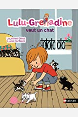 Lulu-Grenadine veut un chat (Lulu grenadine t. 17) (French Edition) Kindle Edition