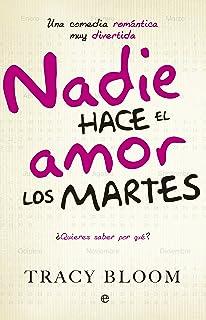 Nadie Hace El Amor Los Martes. Una Comedia Romántica Muy Divertida (Ficción)