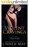 Violent Cravings: A Dark Billionaire Romance (Violent Series Book 2) (English Edition)
