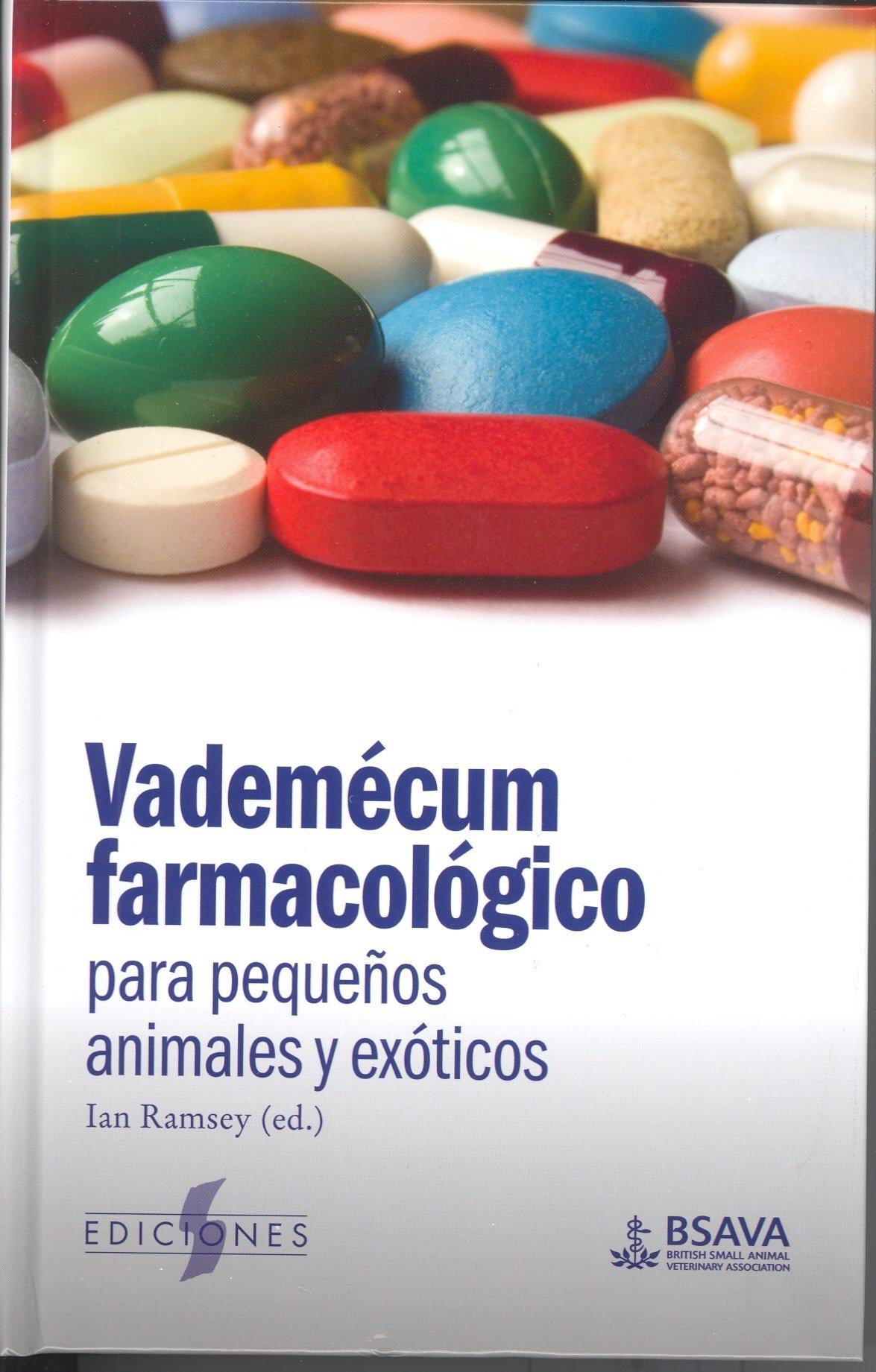 VADEMECUM FARMACOLOGICO PARA PEQUEÑOS ANIMALES Y EXOTICOS. EL PRECIO ...