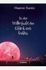 In der Stille findet das Glück dich leichter (German Edition) eBook Kindle