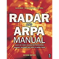 Radar and Arpa Manual: Radar and Target Tracking for Professional Mariners, Yachtsmen and Users of Marine Radar