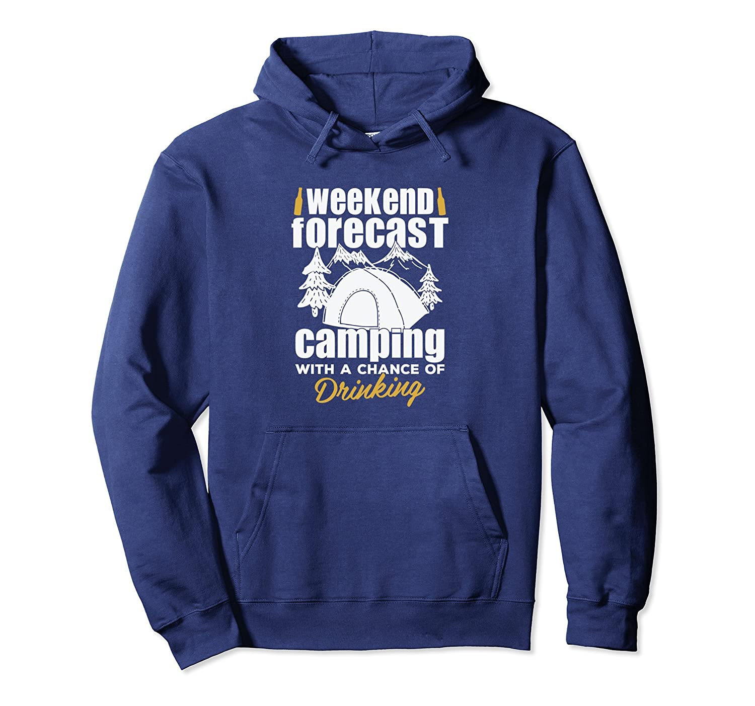Weekend Forecast Camping With A Chance Of Drinking Hoodie-ln