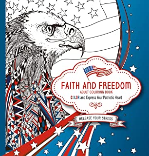 Faith And Freedom Adult Coloring Book Color Express Your Patriotic Heart