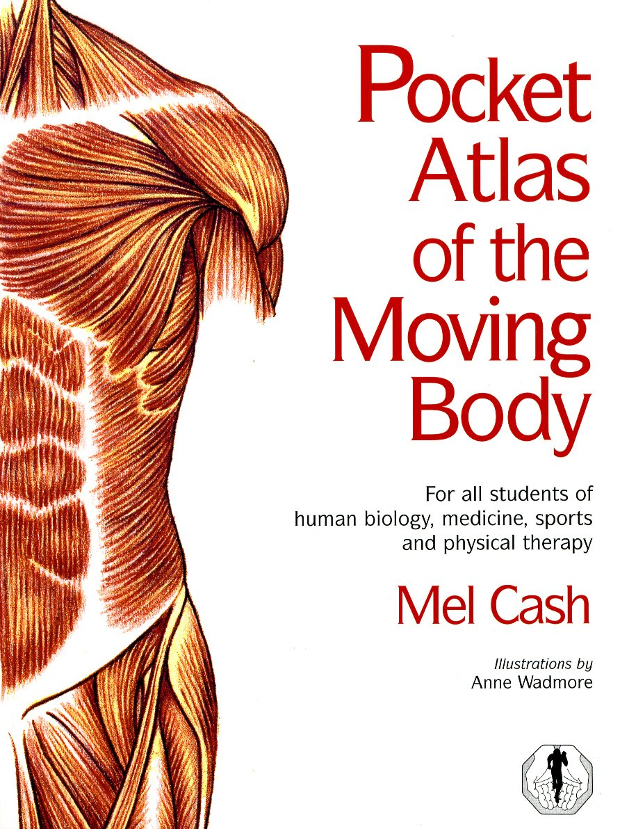 The Pocket Atlas Of The Moving Body Amazon Mel Cash