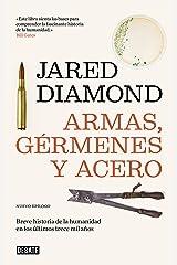 Armas, gérmenes y acero: Breve historia de la humanidad en los últimos trece mil años (Spanish Edition) Kindle Edition