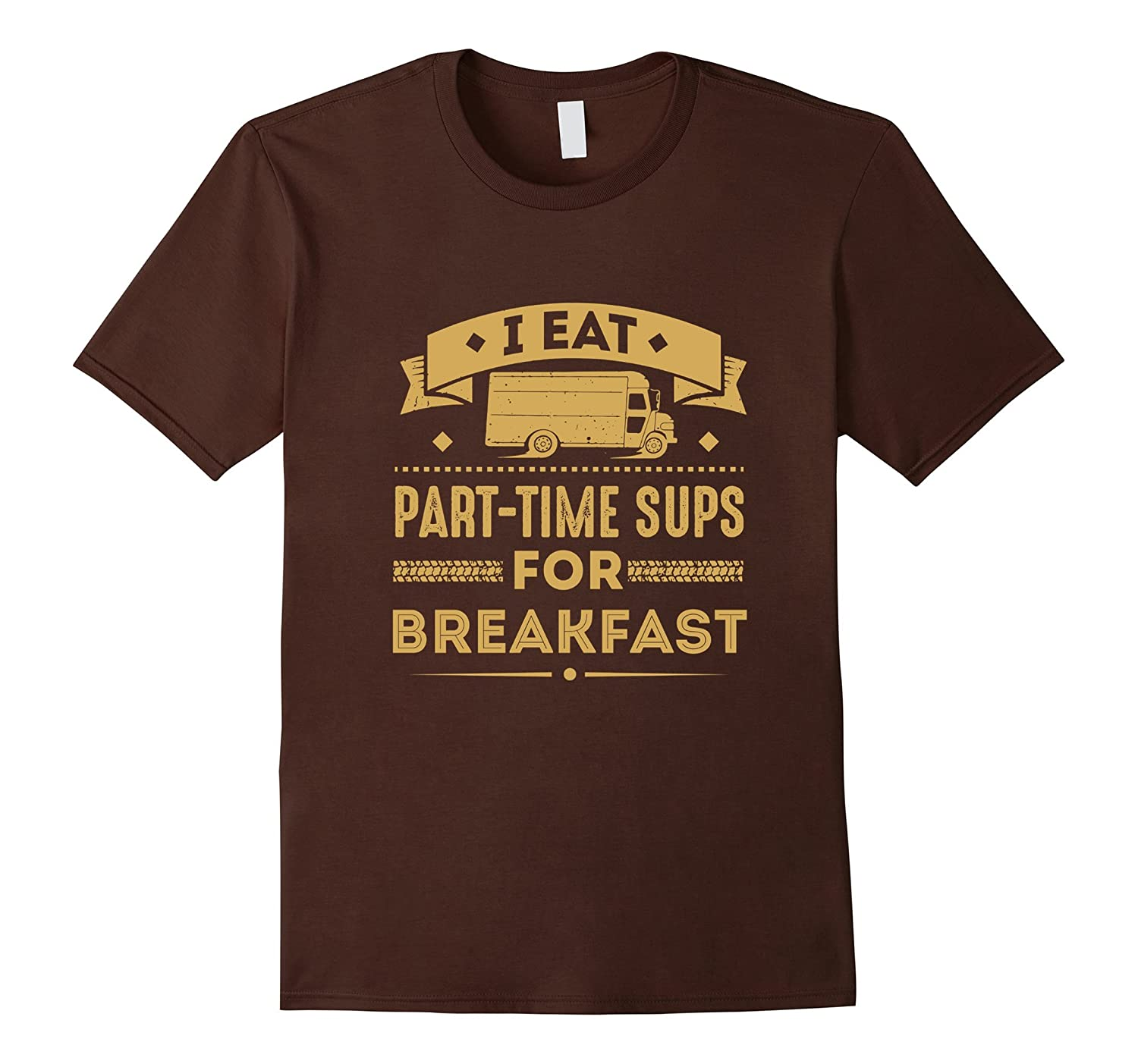 I Eat Part Time Subs for Breakfast - funny t-shirt-T-Shirt