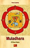 Muladhara - Il Primo Chakra (Il sistema dei chakra Vol. 1)