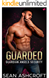Guarded (Guardian Angels Security Book 1)