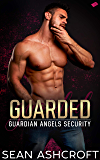 Guarded (Guardian Angels Security Book 1) (English Edition)