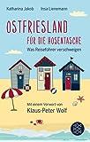 Ostfriesland für die Hosentasche: Was Reiseführer verschweigen - Mit einem Vorwort von Klaus-Peter Wolf (Fischer Taschenbibliothek)