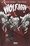 Wolf-Man, Tome 1 :