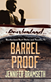 Barrel Proof: Bourbonland Short Stories and Novellas #4