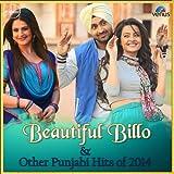 Beautiful Billo & Other Punjabi Hits of 2014