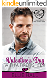 Valentine's Day with a Firefighter (Rich & Rugged: a Hawkins Brothers Romance Book 1)