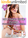 MILF Futa's Fertile Passion (Futa's Fertile Easter Delight 3)